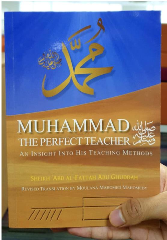 Prophet Muhammad is the perfect teacher in his method of teaching