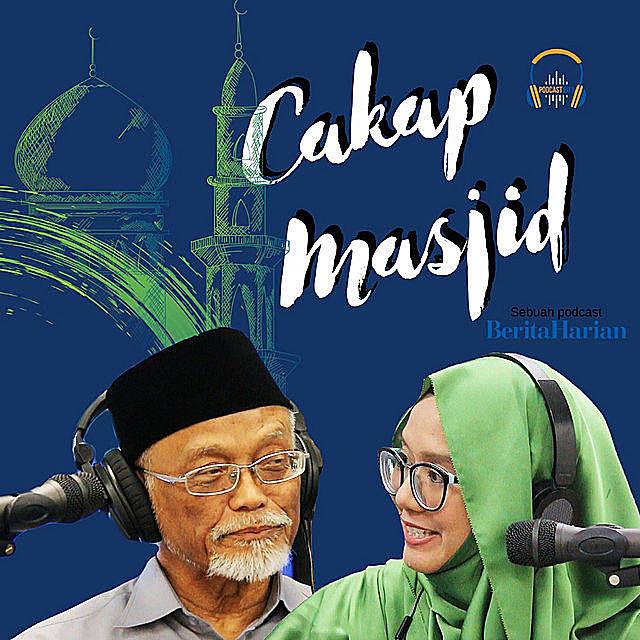 Cakap Masjid Islamic podcast by Berita Harian with Ustaz Pasuni Maulan