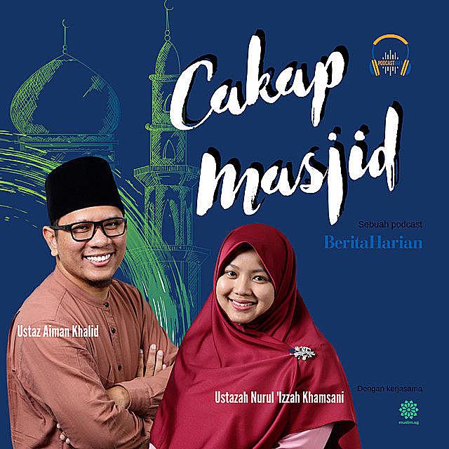 Cakap Masjid podcast with Ustazah Nurul Izzah and Ustaz Aiman Khalid